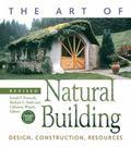 Art of Natural Building : Design, Construction, Resources