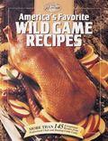America's Favorite Wild Game Recipes