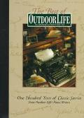 Best of Outdoor Life One Hundred Years of Classic Stories from Outdoor Life's Finest Writers