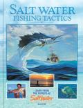 Salt Water Fishing Tactics Learn from the Experts at Salt Water Sportsman Magazine