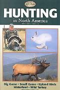 Hunting in North America Big Game, Small Game, Upland Birds, Waterfowl, Wild Turkey