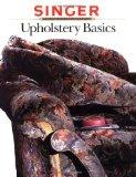 Upholstery Basics (Singer Sewing Reference Library)