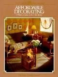 Affordable Decorating; 72 Projects and Ideas to Save You Money