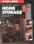 Complete Guide to Home Storage More Than 50 Practical Projects & Ideas