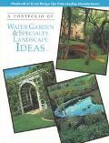 Portfolio of Water Garden & Specialty Landscape Ideas