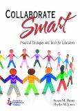 Collaborate Smart: Practical Strategies and Tools for Educators