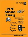 Ppe Made Easy A Comprehensive Checklist Approach to Selecting and Using Personal Protective ...