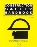 Construction Safety Handbook A Practical Guide to Osha Compliance and Injury Prevention