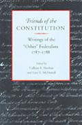 Friends of the Constitution Writings of the