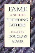 Fame and the Founding Fathers Essays