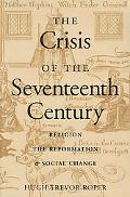 Crisis of the 17th Century Religion, the Reformation, and Social Change
