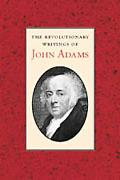 Revolutionary Writings of John Adams