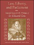 Law, Liberty, and Parliament Selected Essays on the Writings of Sir Edward Coke