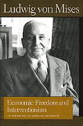 Economic Freedom And Interventionism An Anthology of Articles And Essays