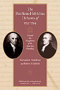 Pacificus-helvidius Debates of 1793-1794 Toward the Completion of the American Founding