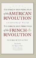 Origin and Principles of the American Revolution, Compared with the Origin and Principles of...