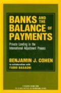 Banks and the Balance of Payments Private Lending in the International Adjustment Process