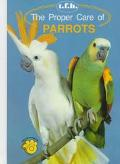 Proper Care of Parrots