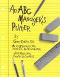 ABC Manager's Primer Straight Talk on Activity-Based Costing