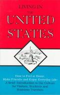 Living in the United States How to Feel at Home, Make Friends and Enjoy Everyday Life, a Bri...