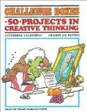 Challenge Boxes: 50 Projects in Creative Thinking, Grades 4-8, Gifted