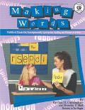 Making Words Multilevel, Hands-On Developmentally Appropriate Spelling and Phonics Activitie...