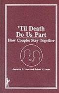Til Death Do Us Part How Couples Stay Together