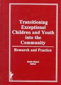 Transitioning Exceptional Children and Youth into the Community Research and Practice