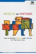 Patients As Partners How to Involve Patients And Families in Their Own Care