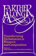 Farther Along Transforming Dichotomies in Rhetoric and Composition