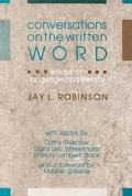 Conversations on the Written Word Essays on Language and Literacy