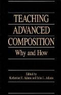 Teaching Advanced Composition: Why and How