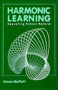 Harmonic Learning Keynoting School Reform