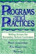 Programs and Practices Writing Across the Secondary School Curriculum