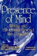 Presence of Mind Writing and the Domain Beyond the Cognitive