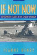 If Not Now Developmental Readers in the College Classroom