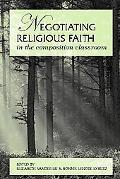 Negotiating Religious Faith in the Composition Classroom