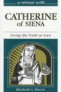Retreat With Catherine of Siena Living the Truth in Love
