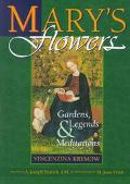 Mary's Flowers: Gardens, Legends and Meditations - Vincenzina Krymow - Hardcover