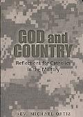 God and Country Reflections for Catholics in Military Service