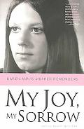 My Joy, My Sorrow Karen Ann's Mother Remembers