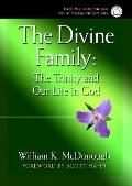 The Divine Family: The Trinity and Our Life in God