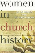 Women in Church History 21 Stories for 21 Centuries