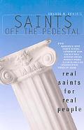 Saints off the Pedestal