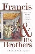 Francis and His Brothers: A Popular History of the Franciscan Friars