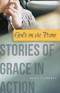 God's on the Phone : Stories of Grace in Action