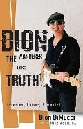 Dion : The Wanderer Talks Truth