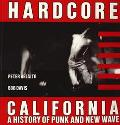 Hardcore California A History of Punk and New Wave