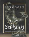 Struggle The Art of Szukalski
