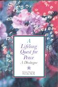 Lifelong Quest for Peace A Dialogue